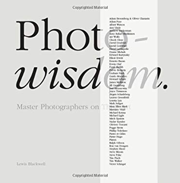 Photowisdom: Master Photographers and Their Art 9780473150945