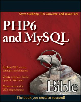 Php6 and MySQL Bible 9780470384503