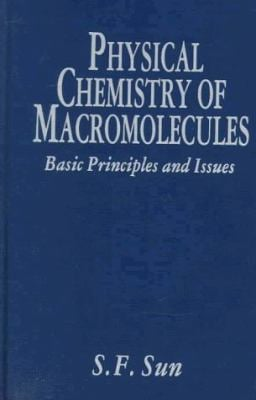 Physical Chemistry of Macromolecules: Basic Principles and Issues 9780471597889