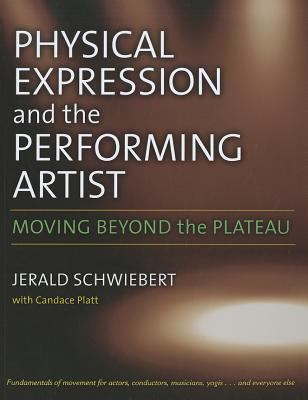 Physical Expression and the Performing Artist: Moving Beyond the Plateau 9780472034161