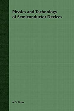 Physics and Technology of Semiconductor Devices 9780471329985