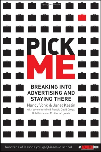 Pick Me: Breaking Into Advertising and Staying There 9780471715573
