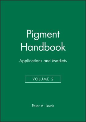 Pigment Handbook, Applications and Markets, 1st Ed. 9780471671244