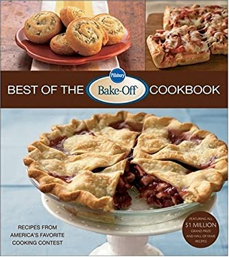 Pillsbury Best of the Bake-Off Cookbook: Recipes from America's Favorite Cooking Contest 9780470194423