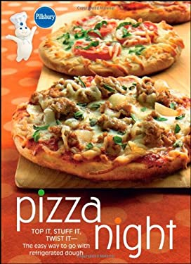 Pillsbury Pizza Night: Top It, Stuff It, Twist It--The Easy Way to Go with Refrigerated Dough 9780470230220