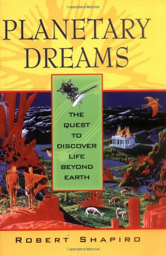 Planetary Dreams: The Quest to Discover Life Beyond Earth 9780471407355