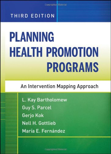 Planning Health Promotion Programs: An Intervention Mapping Approach 9780470528518