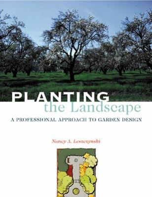 Planting the Landscape: A Professional Approach to Garden Design 9780471292159