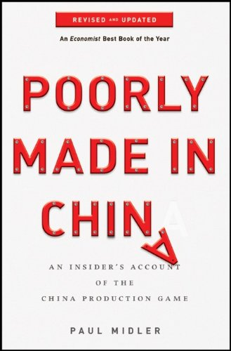 Poorly Made in China: An Insider's Account of the China Production Game 9780470928073