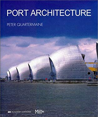 Port Architecture: Constructing the Littoral 9780471984702