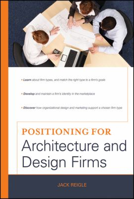 Positioning for Architecture and Design Firms 9780470472255