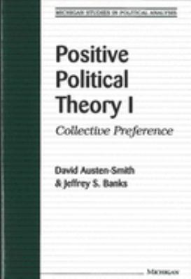 Positive Political Theory I: Collective Preference 9780472087211