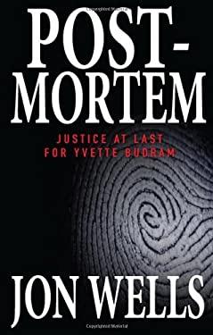Post-Mortem: Justice at Last for Yvette Budram 9780470155479