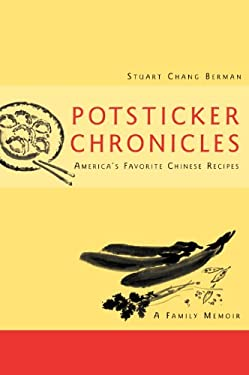 Potsticker Chronicles: America's Favorite Chinese Recipes 9780471250289