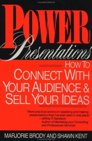 Power Presentations: How to Connect with Your Audience and Sell Your Ideas 9780471559610