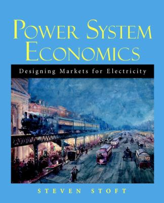 Power System Economics: Designing Markets for Electricity 9780471150404