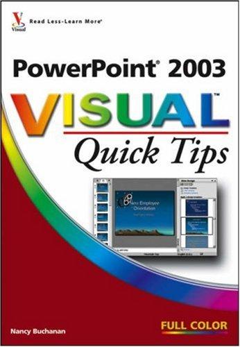 PowerPoint 2003 Visual Quick Tips Nancy Buchanan