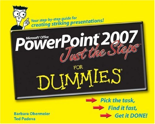 PowerPoint 2007 Just the Steps for Dummies 9780470009819