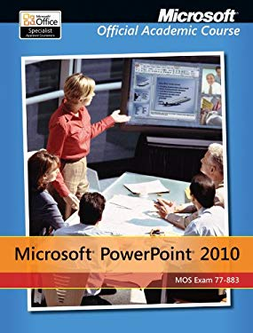 77-883 Microsoft PowerPoint 2010 with Microsoft Office 2010 Evaluation Software 9780470908525