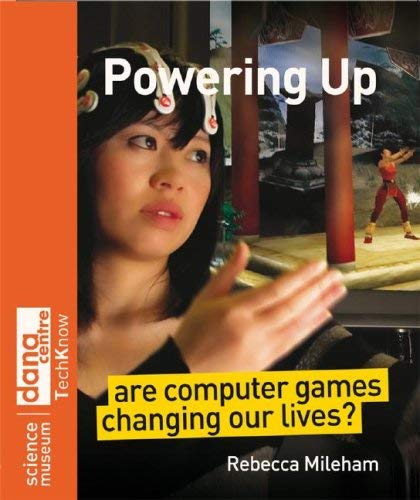Powering Up: Are Computer Games Changing Our Lives? 9780470723104