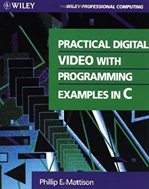 Practical Digital Video with Programming Examples in C 9780471310150
