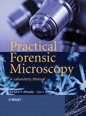 Practical Forensic Microscopy: A Laboratory Manual