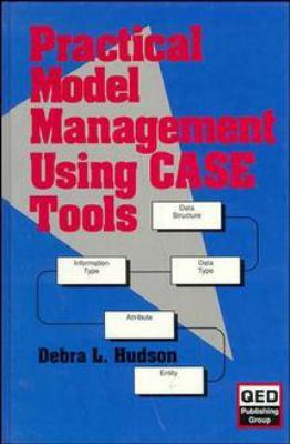 Practical Model Management Using Case Tools 9780471567349