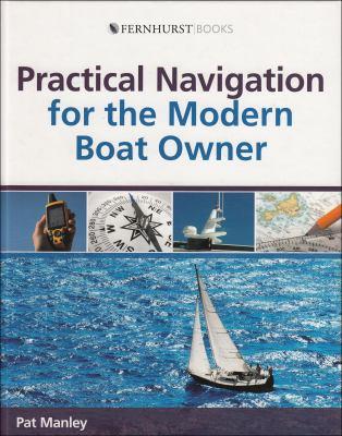 Practical Navigation for the Modern Boat Owner 9780470516133