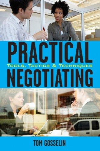 Practical Negotiating: Tools, Tactics, & Techniques 9780470134856