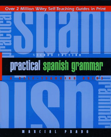 Practical Spanish Grammar: A Self-Teaching Guide 9780471134466