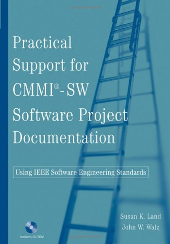 Practical Support for CMMI-SW Software Project Documentation Using IEEE Software Engineering Standards 9780471738497