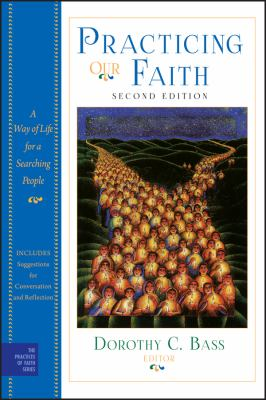 Practicing Our Faith: A Way of Life for a Searching People 9780470484111