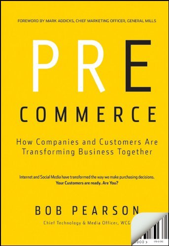 Pre-Commerce: How Companies and Customers Are Transforming Business Together 9780470928448