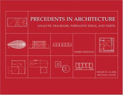 Precedents in Architecture: Analytic Diagrams, Formative Ideas, and Partis 9780471479741