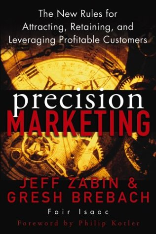 Precision Marketing: The New Rules for Attracting, Retaining and Leveraging Profitable Customers 9780471467618
