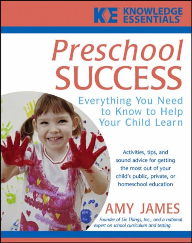 Preschool Success: Everything You Need to Know to Help Your Child Learn 9780471748144