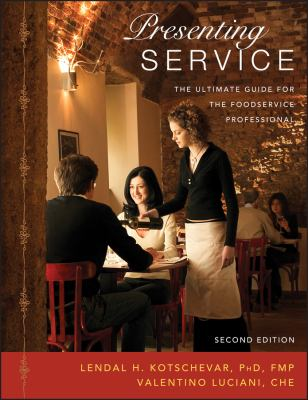 Presenting Service: The Ultimate Guide for the Foodservice Professional 9780471475781