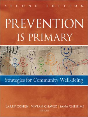 Prevention Is Primary: Strategies for Community Well Being 9780470550953