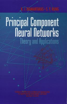 Principal Component Neural Networks: Theory and Applications 9780471054368