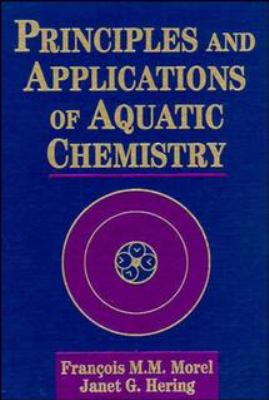 Principles and Applications of Aquatic Chemistry 9780471548966