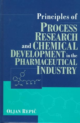 Principles of Process Research and Chemical Development in the Pharmaceutical Industry 9780471165163