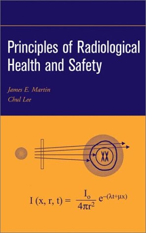Principles of Radiological Health and Safety 9780471254294