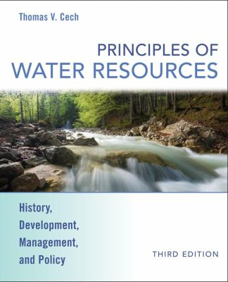 Principles of Water Resources: History, Development, Management, and Policy 9780470136317