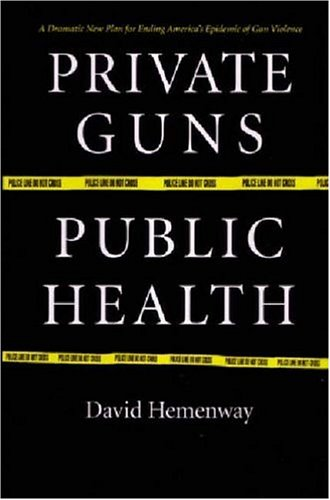 Private Guns, Public Health 9780472031627