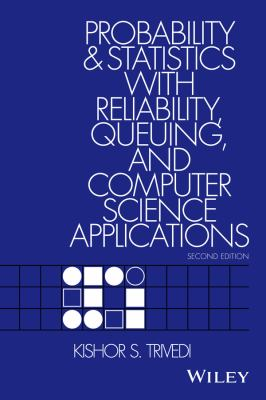 Probability and Statistics with Reliability, Queuing, and Computer Science Applications 9780471333418