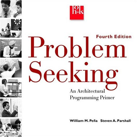 Problem Seeking: An Architectural Programming Primer 9780471126201