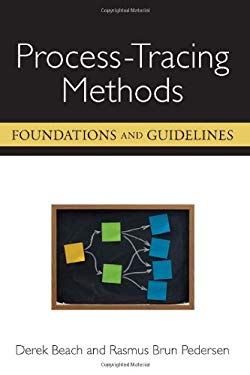 Process-Tracing Methods: Foundations and Guidelines 9780472051892