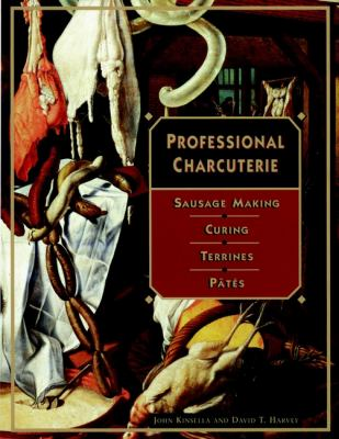 Professional Charcuterie: Sausage Making, Curing, Terrines, and Ptes 9780471122371