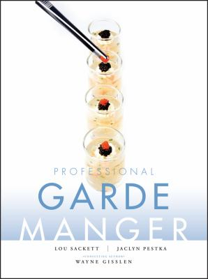 Professional Garde Manger: A Comprehensive Guide to Cold Food Preparation 9780470179963