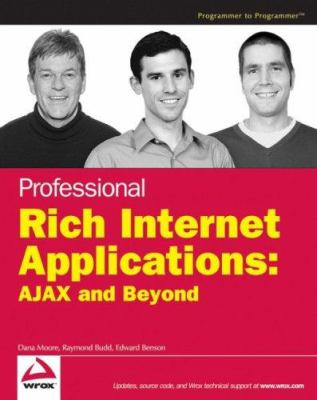 Professional Rich Internet Applications: AJAX and Beyond 9780470082805